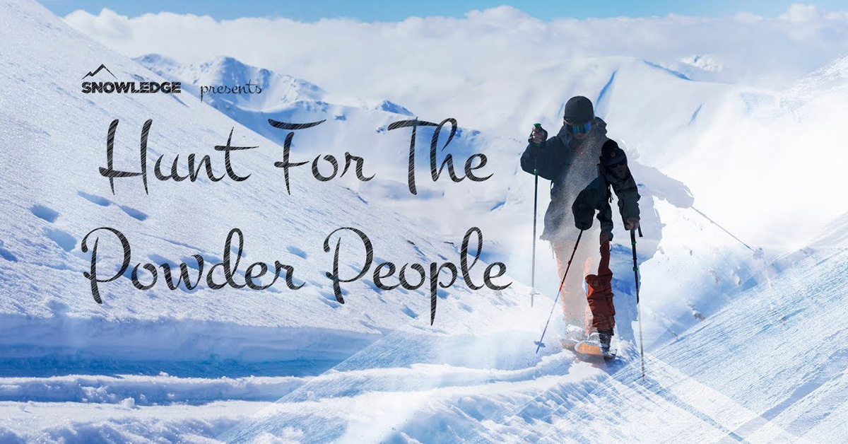 Hunt For The Powder People [Video Edit] | Snowledge